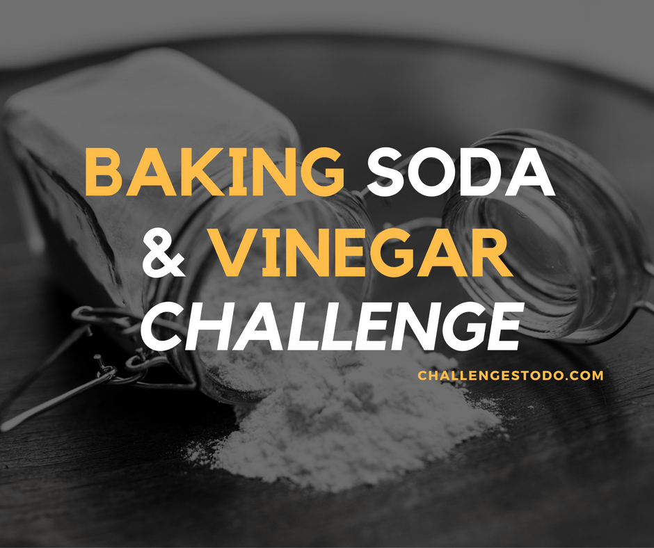 baking soda and vinegar challenge