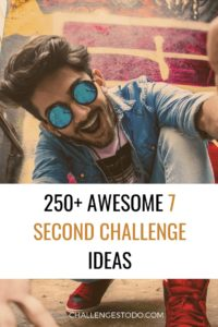 7-second challenge ideas