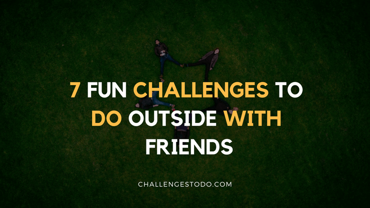 Challenges To Do outside