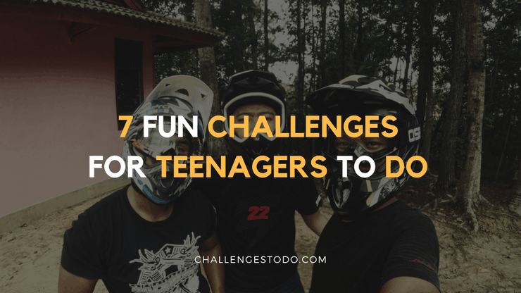 Fun Challenges for Teens
