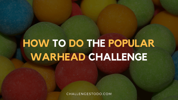 How To Do The Warhead Challenge
