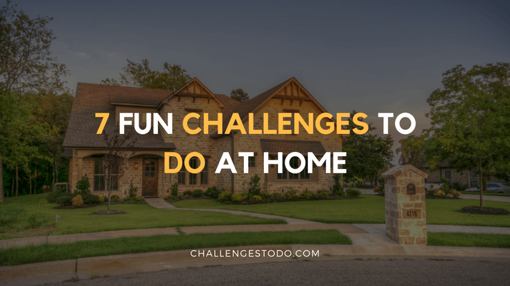 challenges to do at home