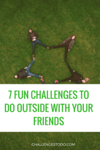challenges to do outside with friends
