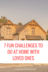 challenges to do with friends at home
