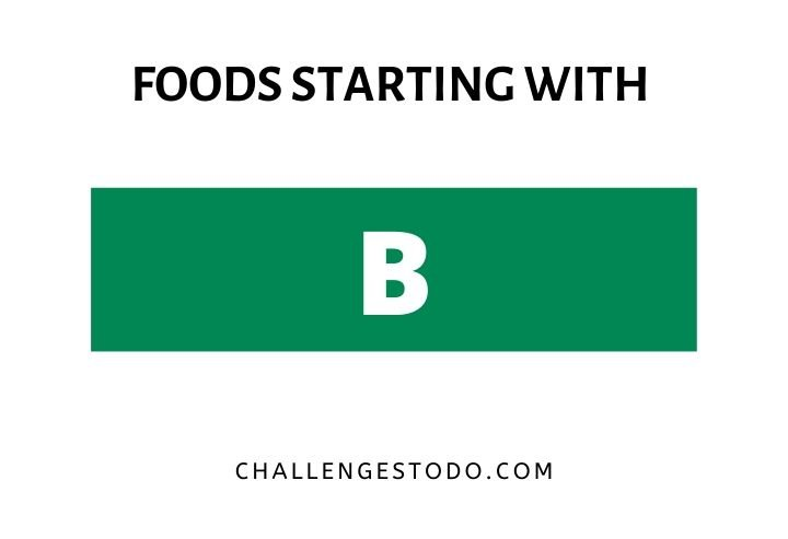 Foods Beginning With B