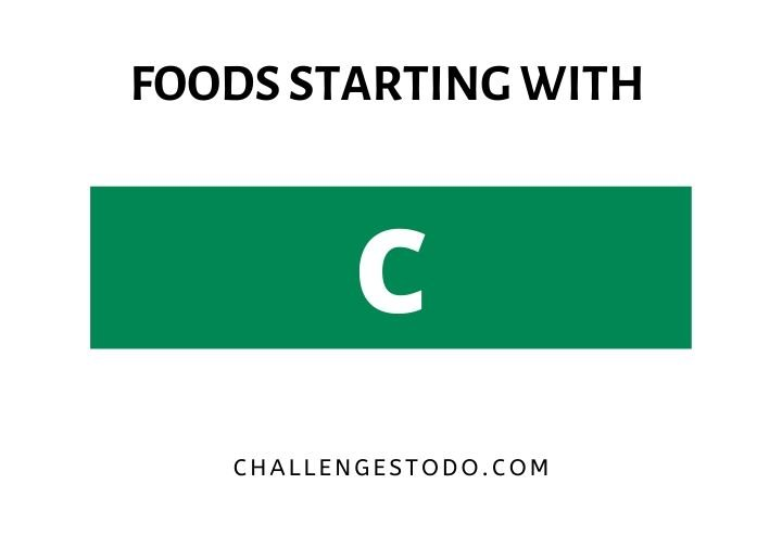 Foods Beginning With C