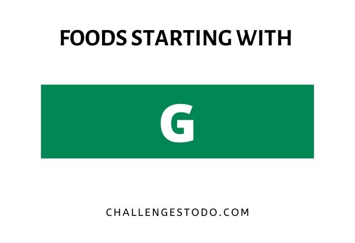 Foods Beginning With G