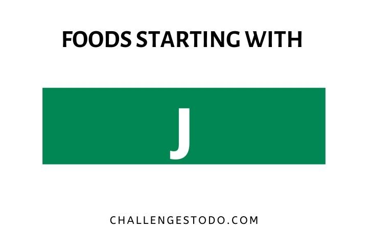 Foods Beginning With J