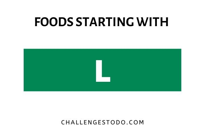 Foods Beginning With L