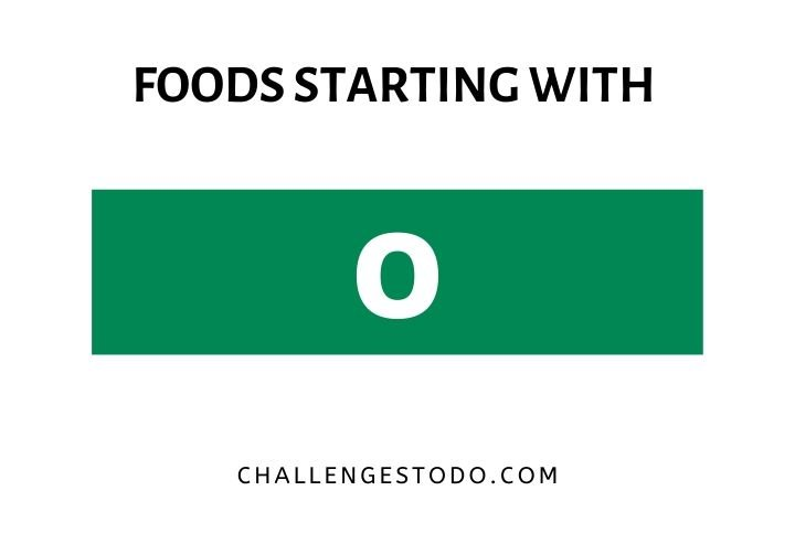 50+ Foods Beginning With O