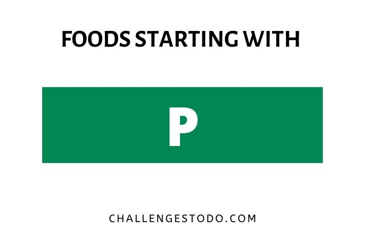 Foods Beginning With P