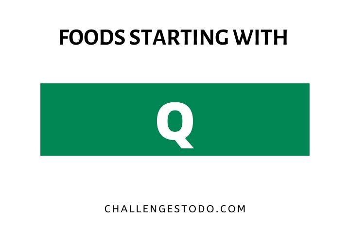 Foods Beginning With Q