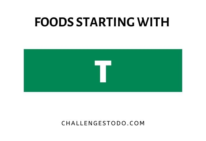 Foods Beginning With T