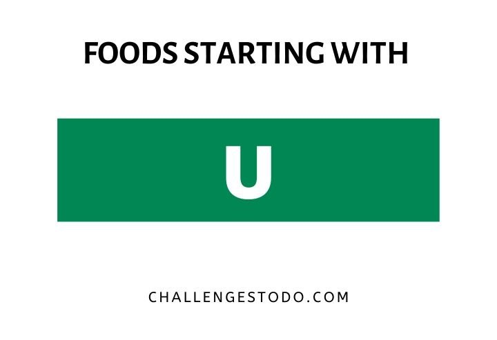 foods beginning with U