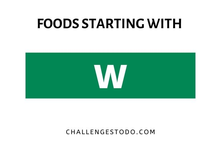 Foods Beginning With W