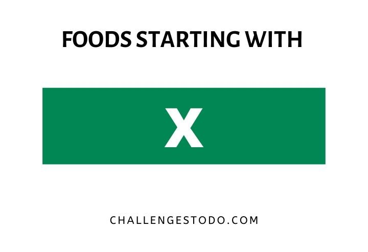 Foods Beginning With X