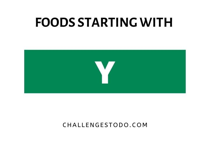 Foods Beginning With Y