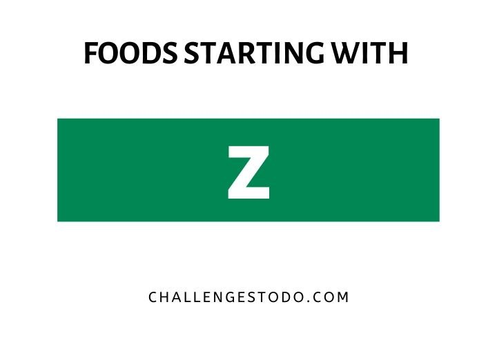 Foods Beginning with Z
